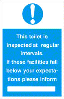 This toilet is inspected at regular intervals if these facilities fall below your expectations please inform sign.