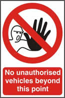 No unauthorised vehicles beyond this point - 1mm rigid pvc 200 x 300mm sign