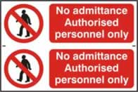 No admittance Authorised personnel only - 1mm rigid pvc 300 x 200 mm sign