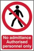 No admittance Authorised personnel only - 1mm rigid pvc 200 x 300mm sign