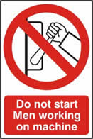 Do not start Men working on machine - 1mm rigid pvc 200 x 300mm sign