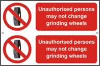 Unauthorised persons may not change grinding wheels - 1mm rigid pvc 300 x 200 mm sign