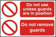 Do not use unless guards are in position / Do not remove guards - 1mm rigid pvc 300 x 200 mm sign