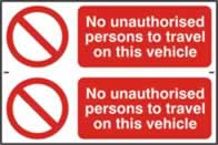 No unauthorised persons to travel on this vehicle - 1mm rigid pvc 300 x 200 mm sign