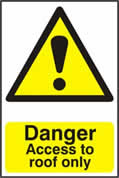 Danger Access to roof only - 1mm rigid pvc 200 x 300mm sign