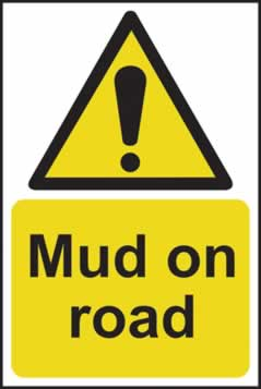 Mud on road - s/a vinyl - 200 x 300mm sign