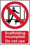 Scaffolding incomplete Do not use - rigid plastic sign - 400 x 600mm sign