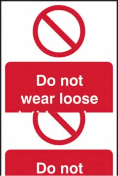 Do not wear loose clothing when operating this machine - s/a vinyl - 400 x 600mm sign