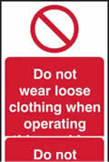 Do not wear loose clothing when operating this machine - rigid plastic sign - 400 x 600mm sign