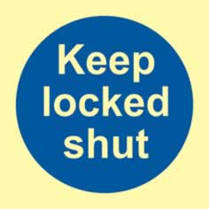 Keep locked shut- PHS 100 x 100mm Photoluminescent s/a label sign