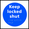 Keep locked shut - Taktyle Sign 150 x 150mm