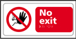 No exit - Taktyle Sign 300 x 150mm