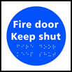Fire door Keep shut - Taktyle Sign 150 x 150mm