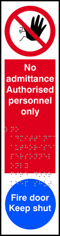 No admittane Authorised personnel only / Fire door Keep shut - Taktyle 75 x 300mm