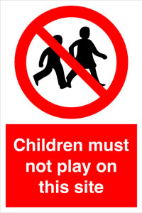 Children must not play on this site sign.