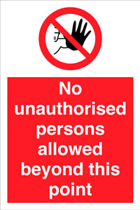 No unauthorised persons allowed beyond this point sign.