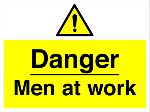 Danger men at work sign.