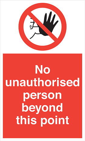 No unauthorised person beyond this point sign.