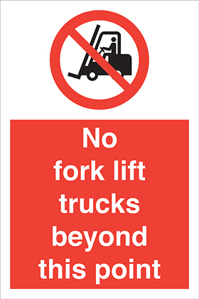 No fork lift trucks beyond this point sign.