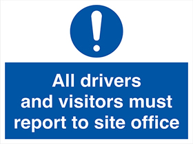 All drivers and visitors must report to the site office sign