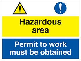 Hazardous area permit to work must be obtained sign.