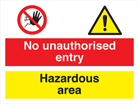 No unauthorised entry hazardous area sign.