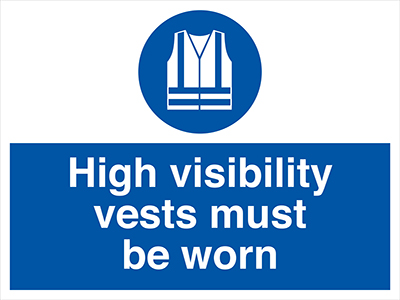 High visibility vests must be worn sign.