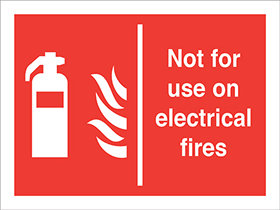 Not for use on electrical fires extinguisher flames sign.