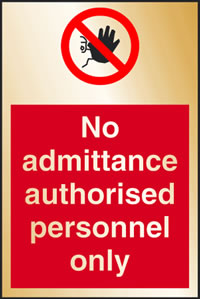 No admittance authorised personnel only sign.