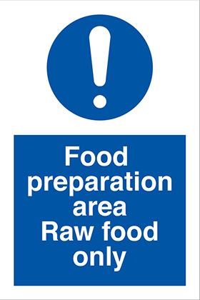 Food preparation area raw food only ! sign.