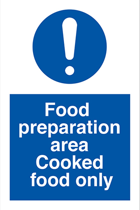 Food preparation area cooked food only ! sign.