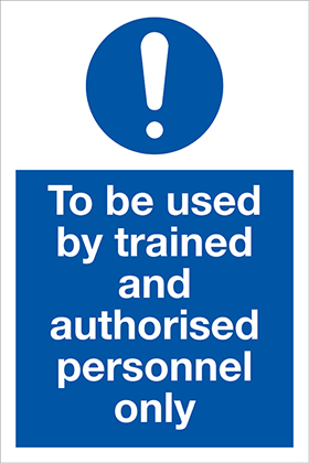 To be used by trained and authorised personnel only sign.