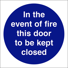 In the event of fire this door to be kept closed sign.