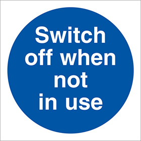 Switch off when not in use sign.