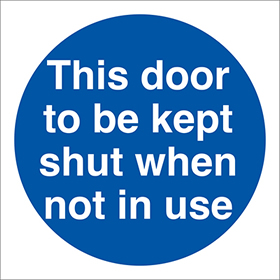 This door to be kept shut when not in use sign.