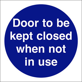 Door to be kept closed when not in use sign.