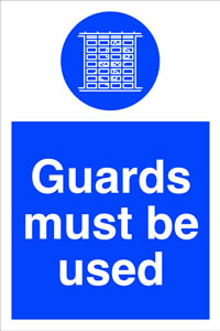 Guards must be used sign.