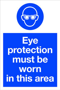 Eye protection must be worn in this area sign.