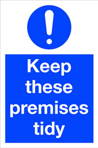 Keep these premises tidy sign.