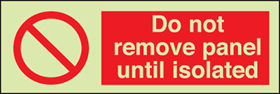 Do not remove panel until isolated sign.
