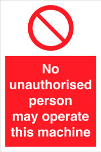 No unauthorised person may operate.. sign.