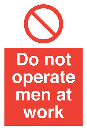 Do not operate men at work sign.