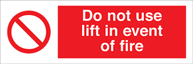 Do not use lift in event of fire sign.