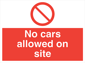 No cars allowed on site sign.