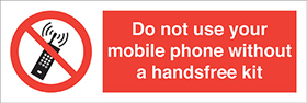Do not use your moblie phone without a handsfree kit sign.