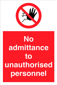 No admittance to unauthorised personnel sign.