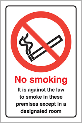 no smoking it is against the law to smoke in these premises except in a designated room sign.