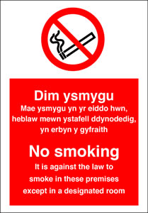Dim ysmygu didy n anghyfreithiol at fyga i mewn hyn premises eithria mewn n benofol hystafell no smoking it is against the law to smoke in these premises except in a designated room. sign.