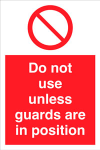 Do not use unless guards are in position sign.
