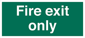 Fire exit only sign.